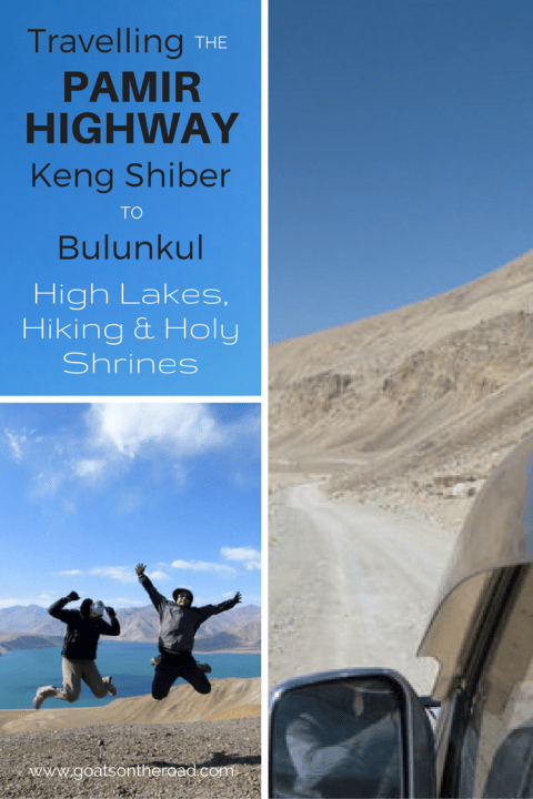 travelling-the-pamir-highway-keng-shiber-to-bulunkul-high-lakes-hiking-holy-shrines