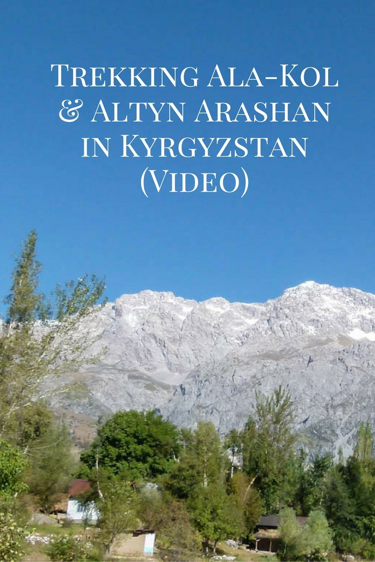 Trekking Ala-Kol & Altyn Arashan in Kyrgyzstan (Video)