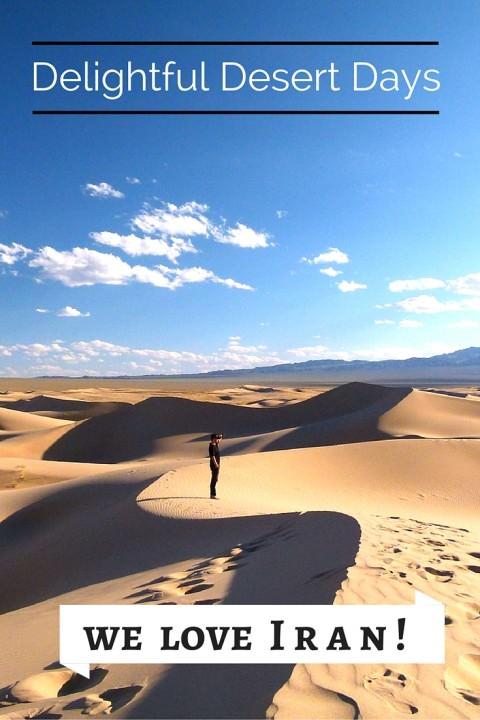 Delightful Desert Days – We Love Iran!