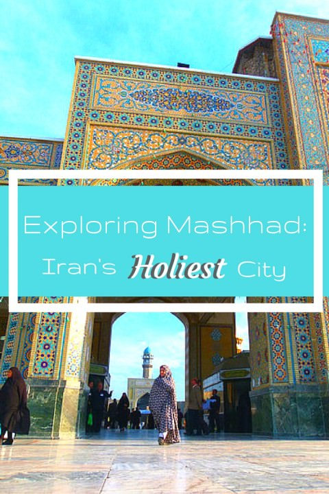 Exploring Mashhad- Iran's Holiest City
