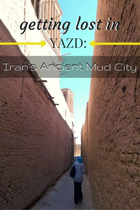 Getting Lost In Yazd- Iran's Ancient Mud City