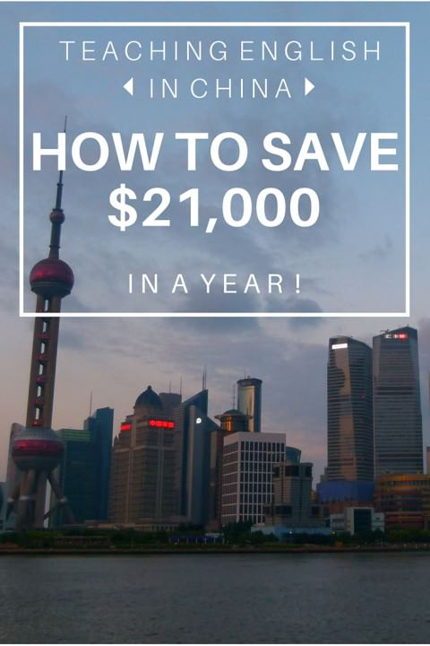 Teaching English In China- How To Save $21,000 In A Year