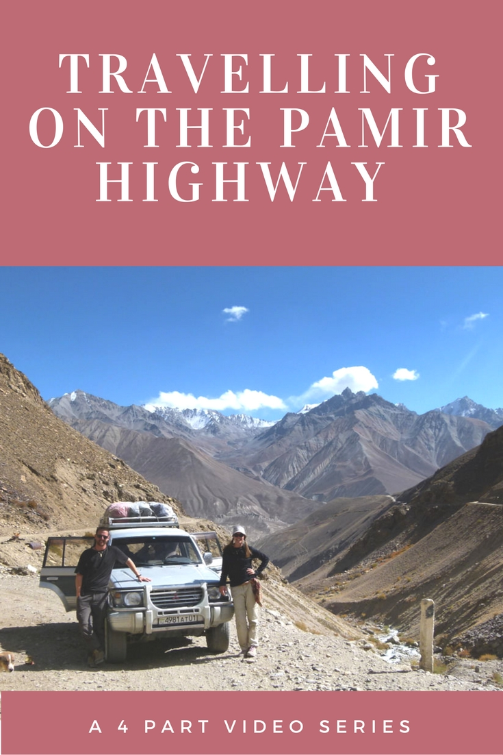 Travelling On The Pamir Highway (A 4 Part Video Series)