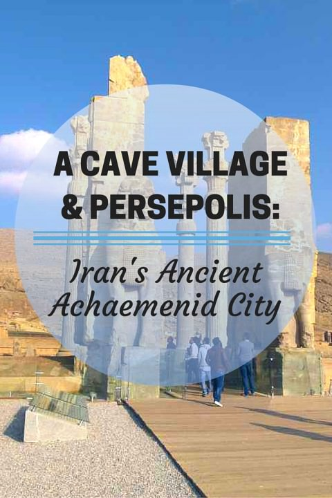 A Cave Village & Persepolis- Iran's Ancient Achaemenid City