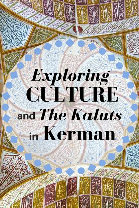 Exploring Culture and The Kaluts in Kerman