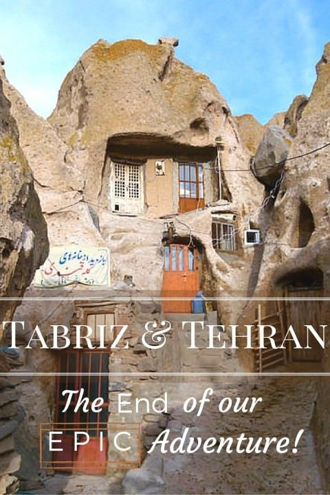Tabriz & Tehran- The End Of Our Epic Adventure! (1)
