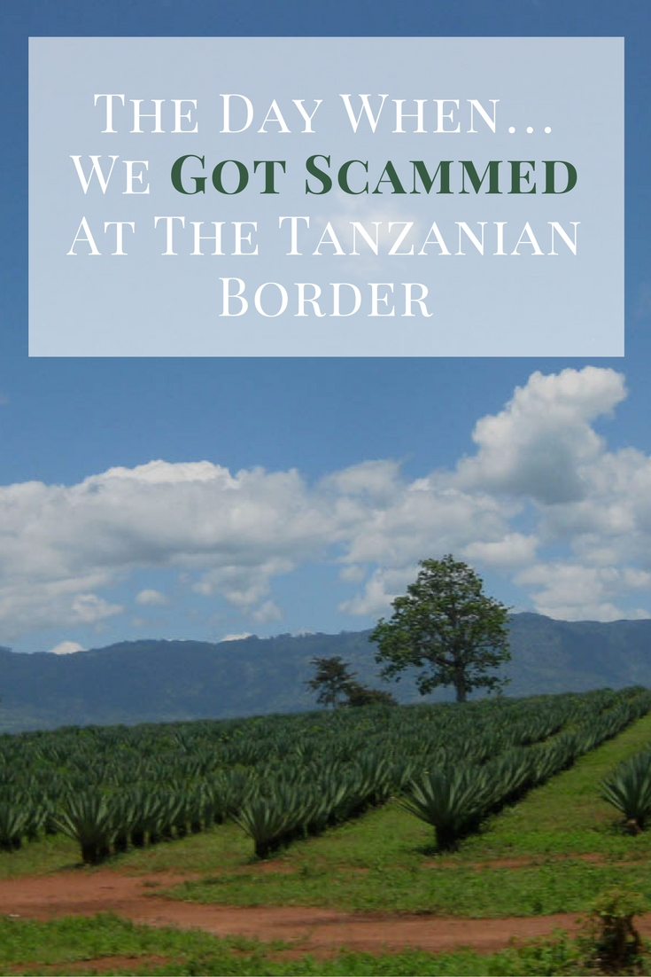 The Day When…We Got Scammed At The Tanzanian Border