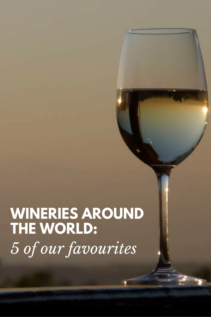 Wineries Around the World: 5 Of Our Favourites