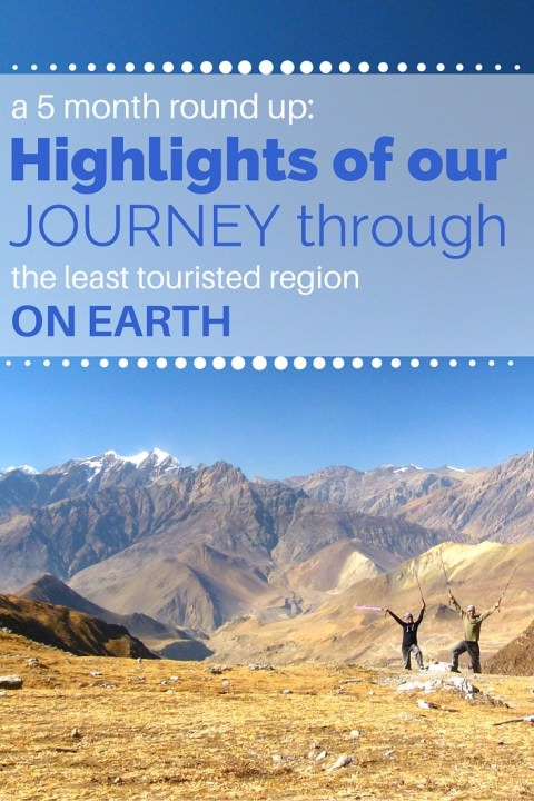 A 5 Month Round Up- Highlights Of Our Journey Through The Least Touristed Region On Earth
