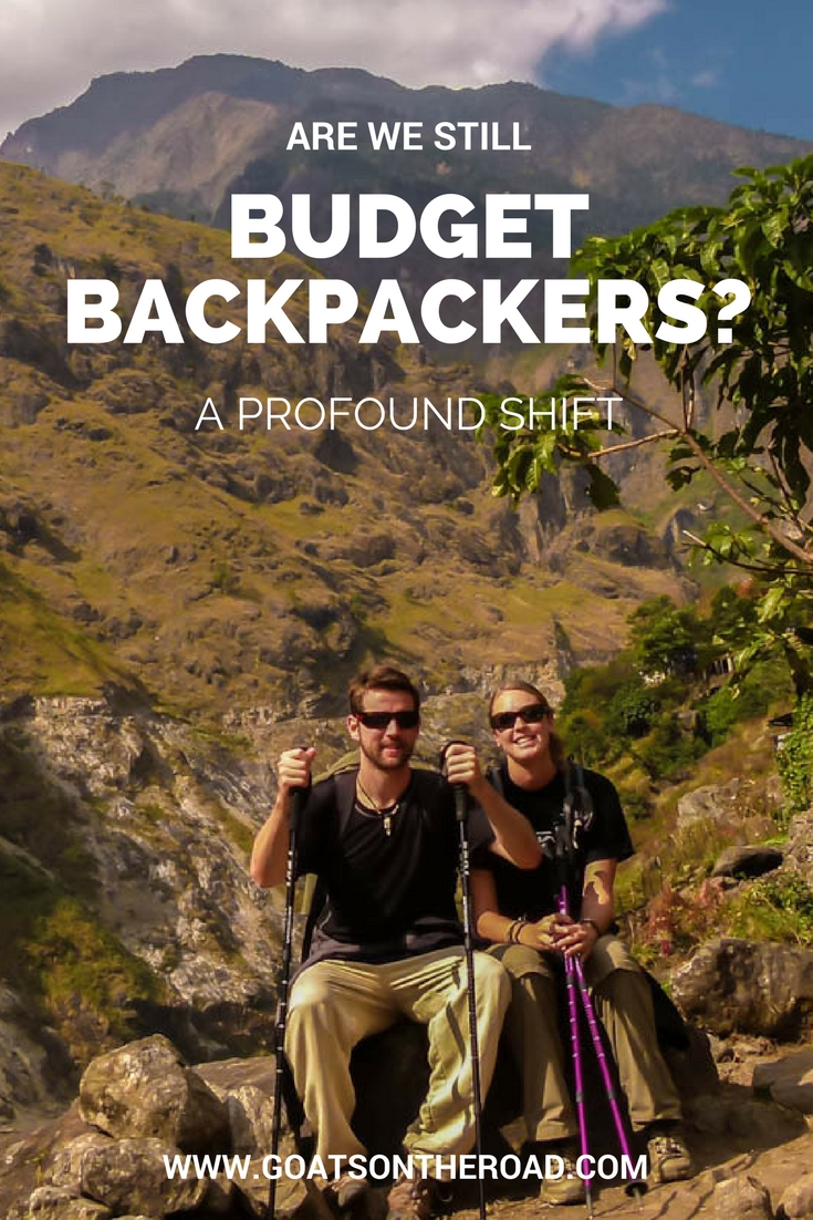 A Profound Shift- Are We Still Budget Backpackers-