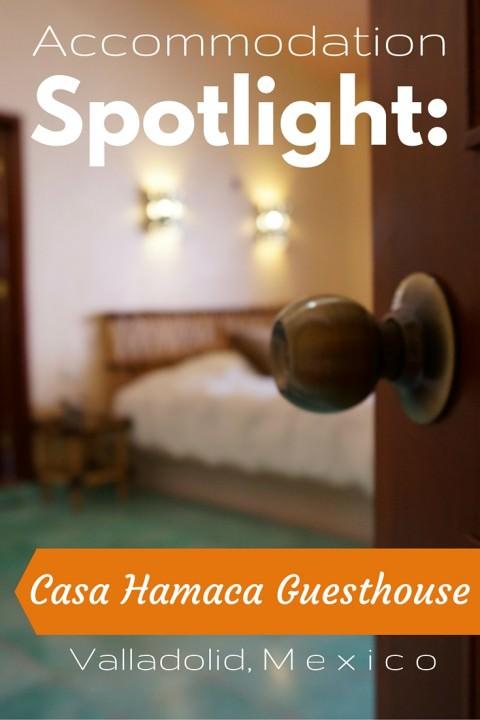 Accommodation Spotlight- Casa Hamaca Guesthouse, Valladolid, Mexico