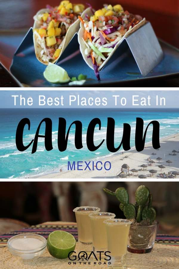 Tacos & Tequila with text overlay The Best Places To Eat In Cancun Mexico