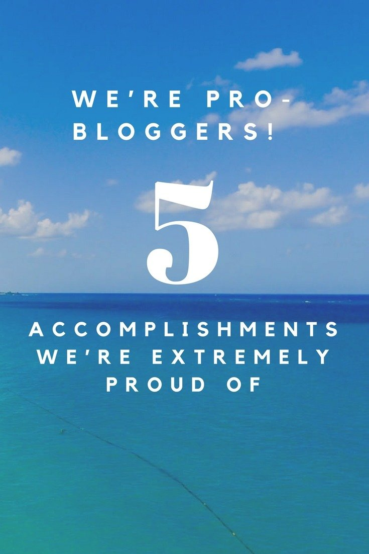 We're Pro-Bloggers! 5 Accomplishments We're Extremely Proud Of