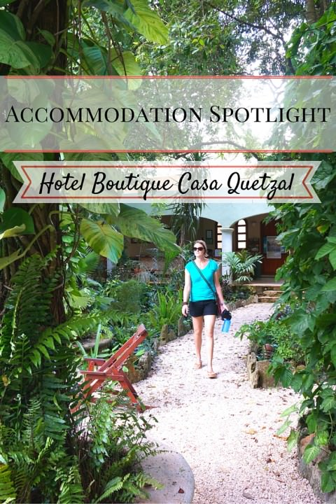 Accomodation Spotlight- Hotel Boutique Casa Quetzal