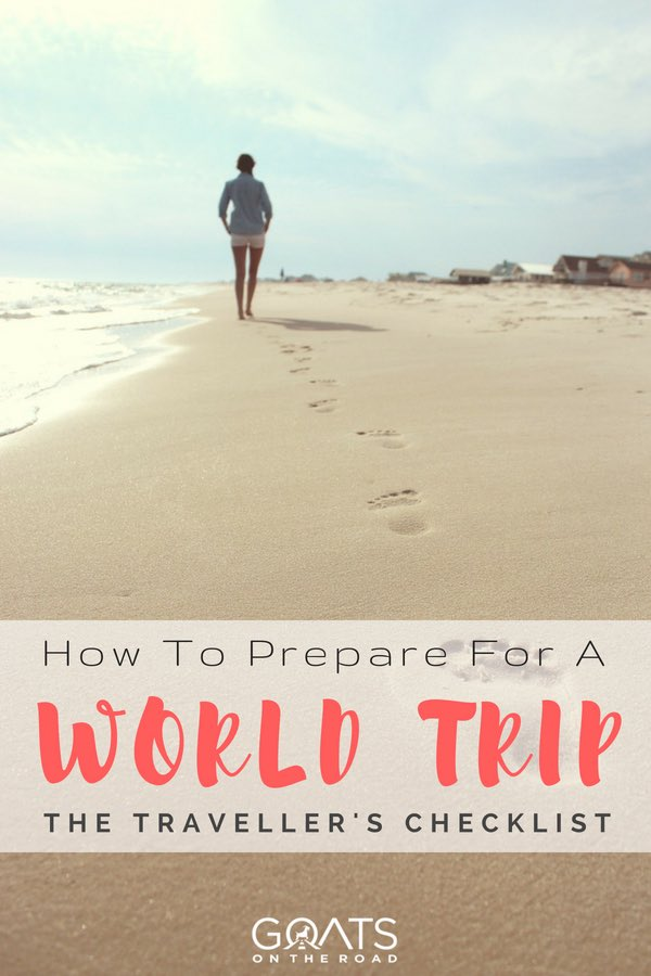 Person walking on sand with text overlay how to prepare for a world trip
