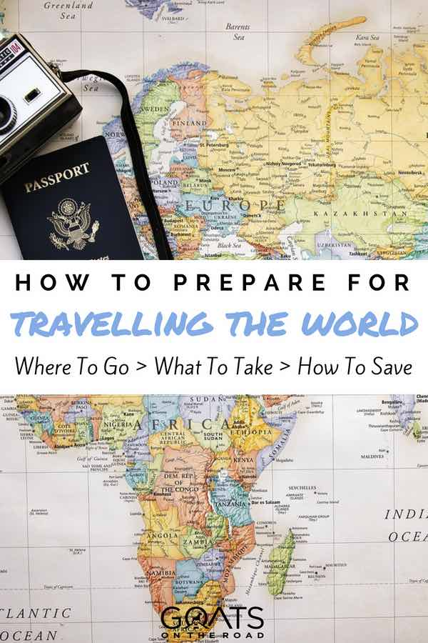 Map with passport and camera and text overlay how to prepare for travelling the world