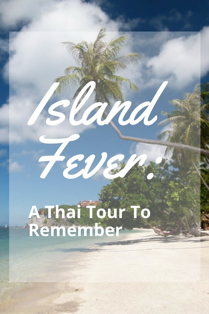 Island Fever: A Thai Tour To Remember