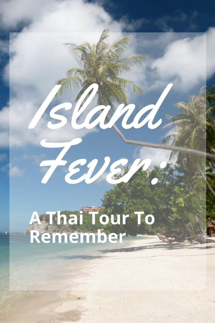 Island Fever: A Thai Tour To Remember