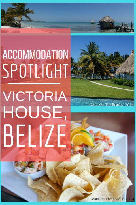 Accommodation Spotlight- Victoria House, Belize