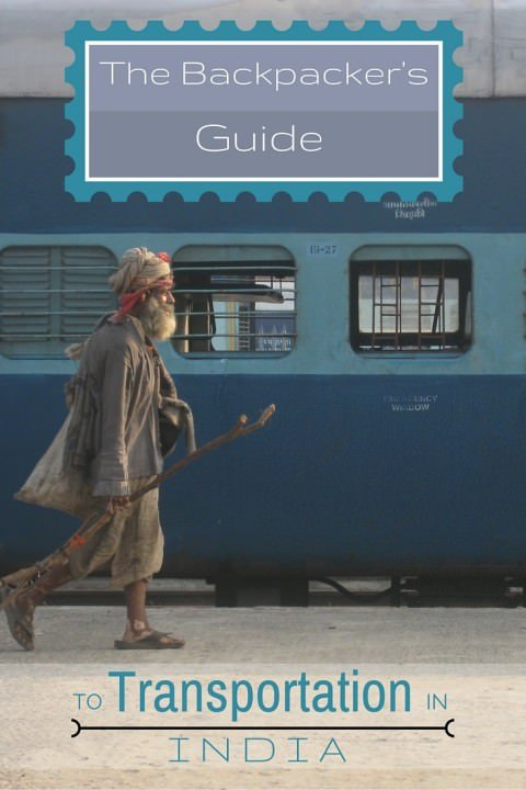 The Backpacker's Guide To Transportation In India