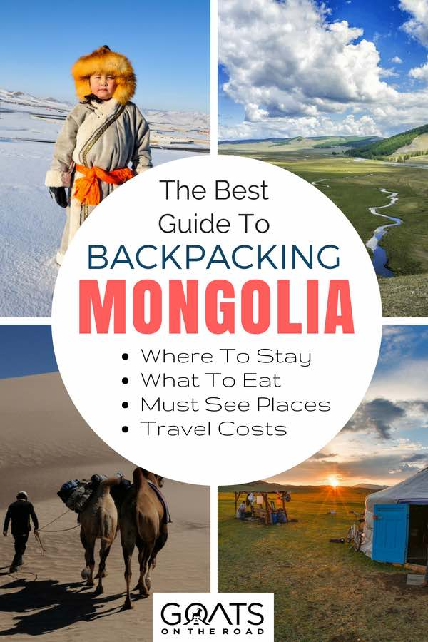 Must see places in Mongolia with text overlay The Best Guide To Backpacking Mongolia