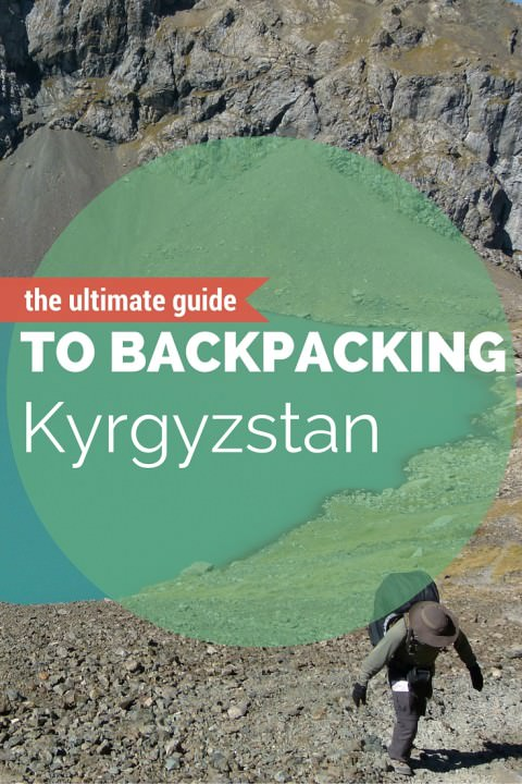The Ultimate Guide To Backpacking Kyrgyzstan