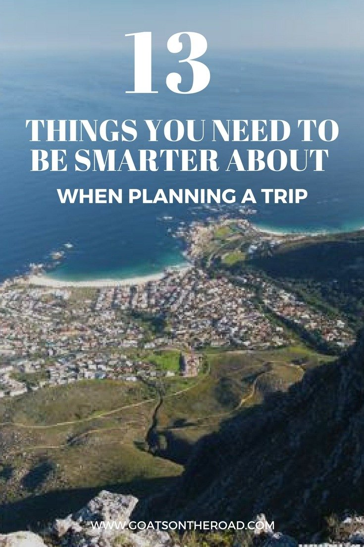 13 Things You Need to Be Smarter About When Planning a Trip