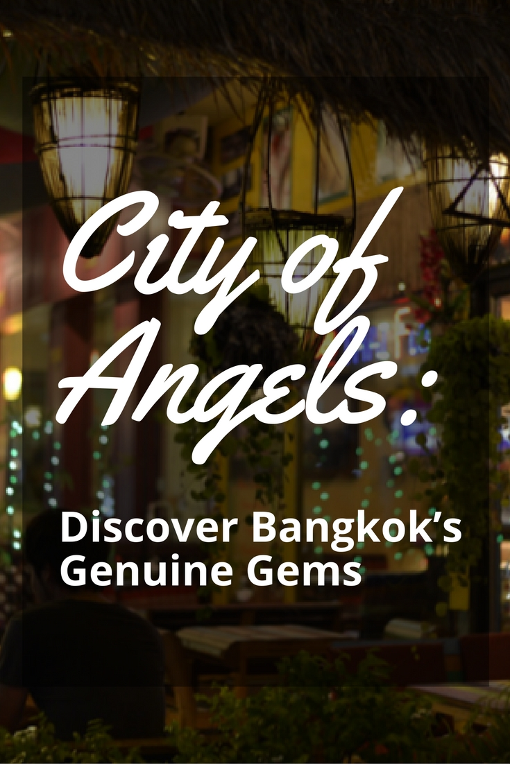 City of Angels: Discover Bangkok's Genuine Gems