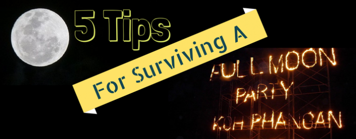 5 tips to surviving full moon party