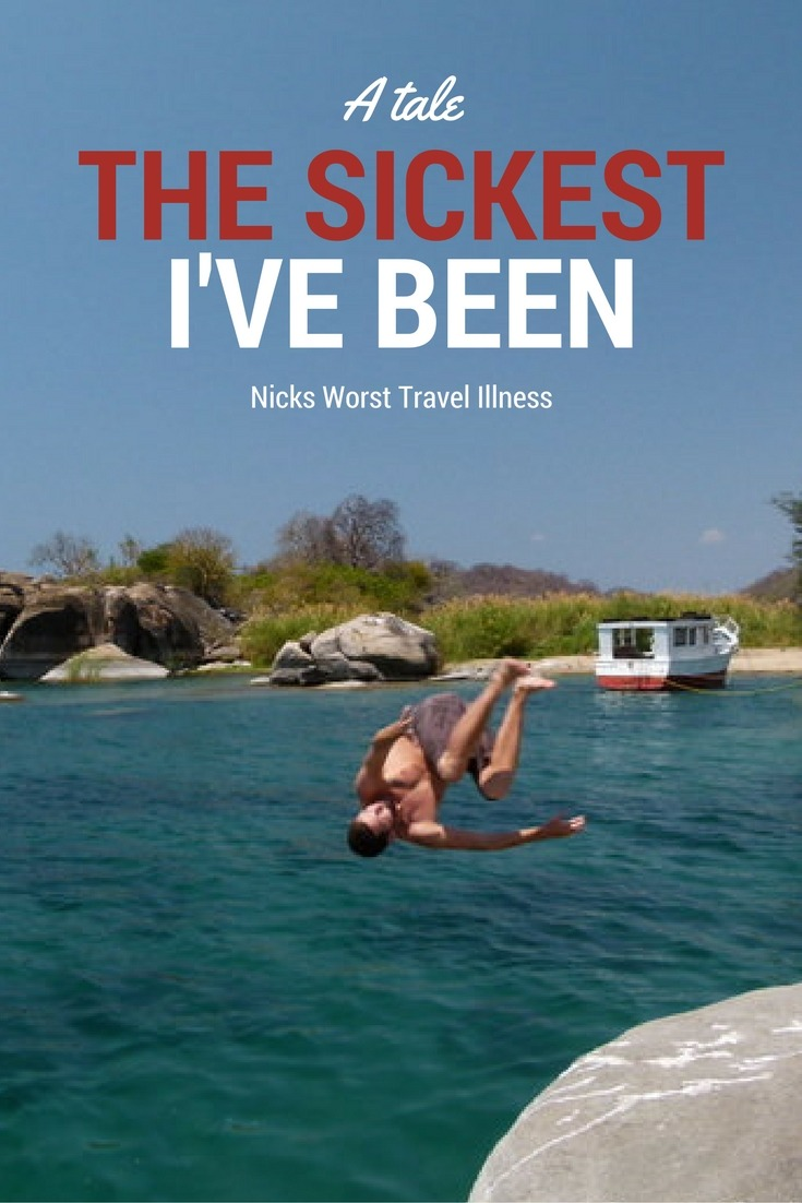 The Sickest I've Been – A Tale Of Nick's Worst Travel Illness