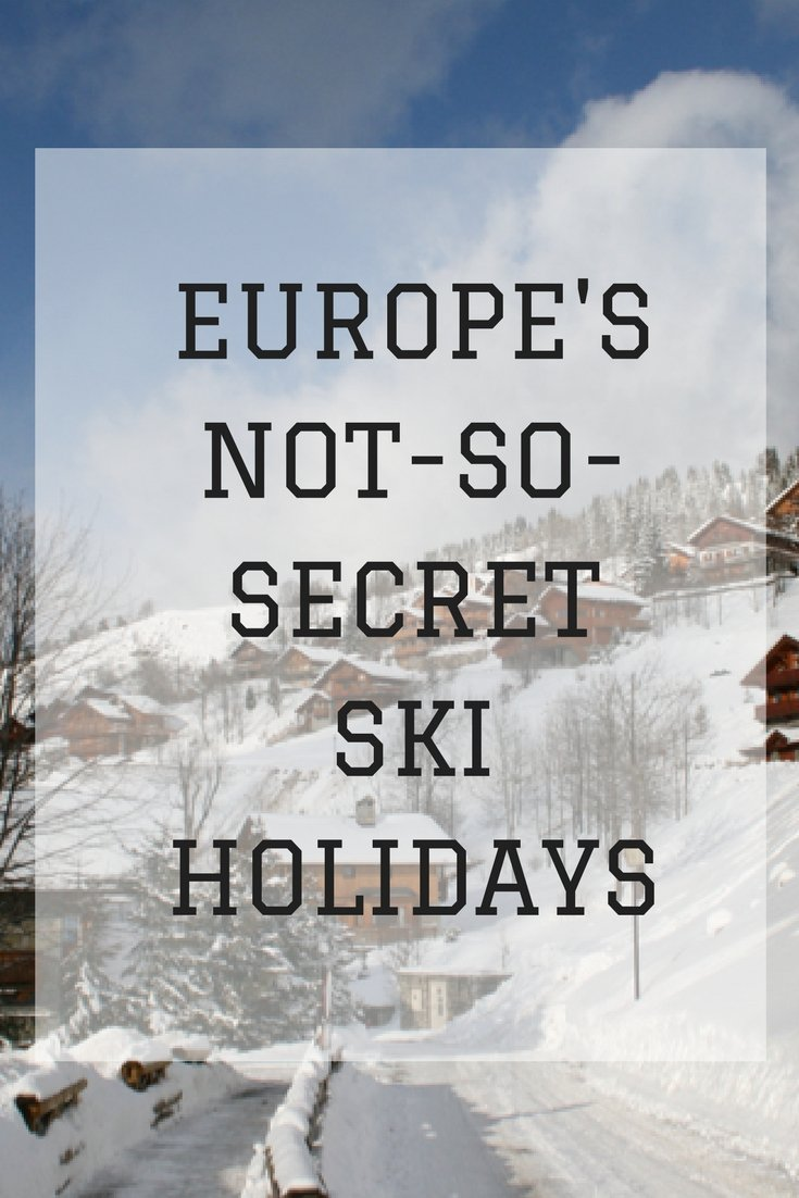 Europe's Not-So-Secret Ski Holidays