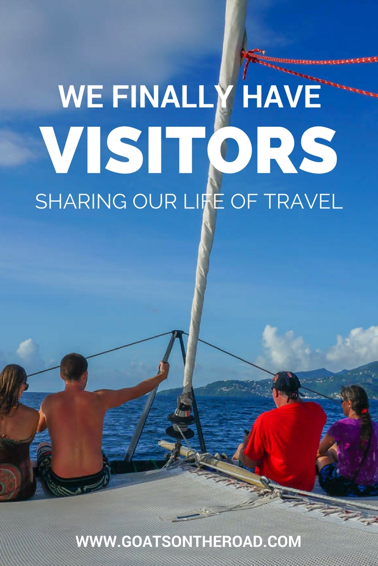 Sharing Our Life of Travel – We Finally Have Visitors!