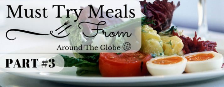 10 Must-Try Meals Fromaround the globe (3)