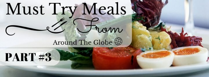 10 Must-Try Meals From around the globe (3)