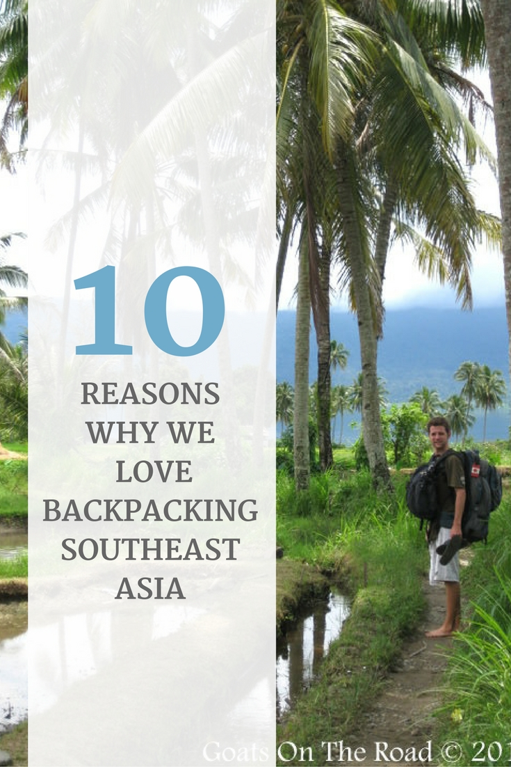 10 Reasons Why We Love Backpacking Southeast Asia