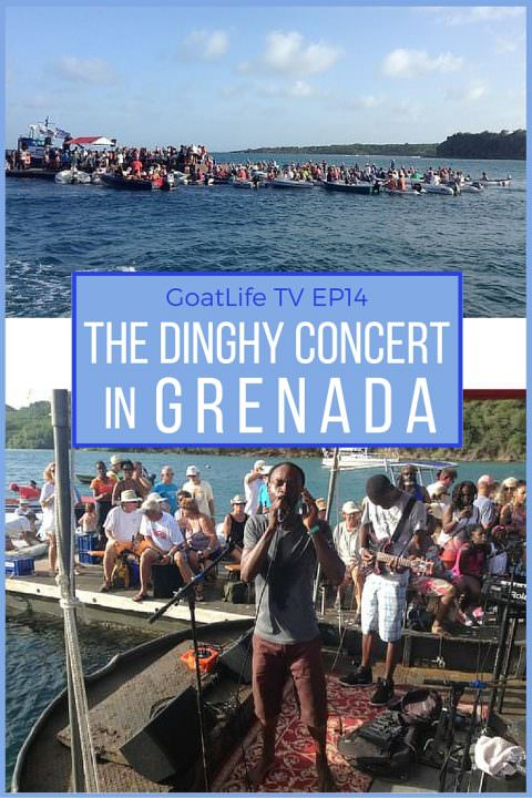 GoatLife TV Episode 14 – The Dinghy Concert in Grenada