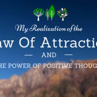 My Realization of The Law Of Attraction & The Power of Positive Thought