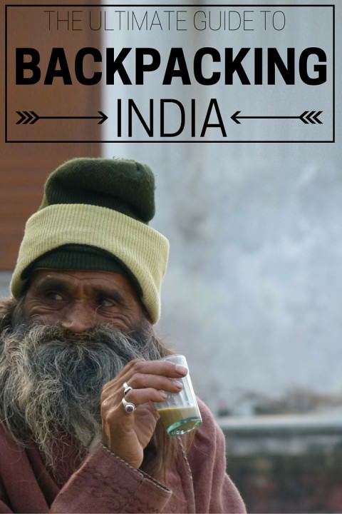 The Ultimate Guide To Backpacking India