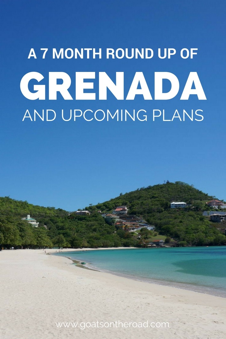 A 7 Month Round-Up of Grenada