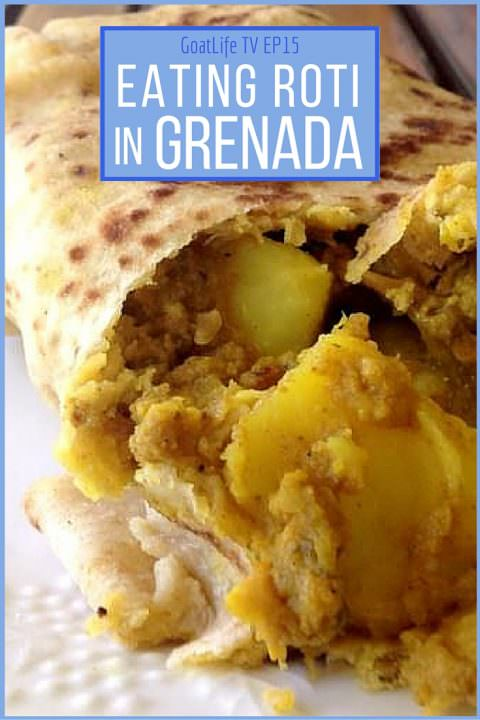 GoatLife TV Episode 15 – Eating Roti in Grenada