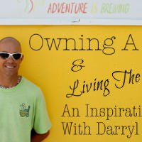 Owning a Business & Living the Dream: An Inspirational Interview with Darryl Kotyk