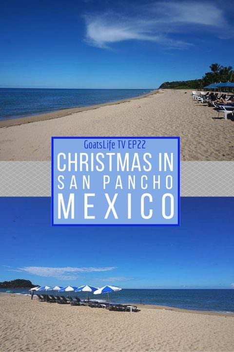 GoatLife TV Episode 22 – Christmas in San Pancho, Mexico
