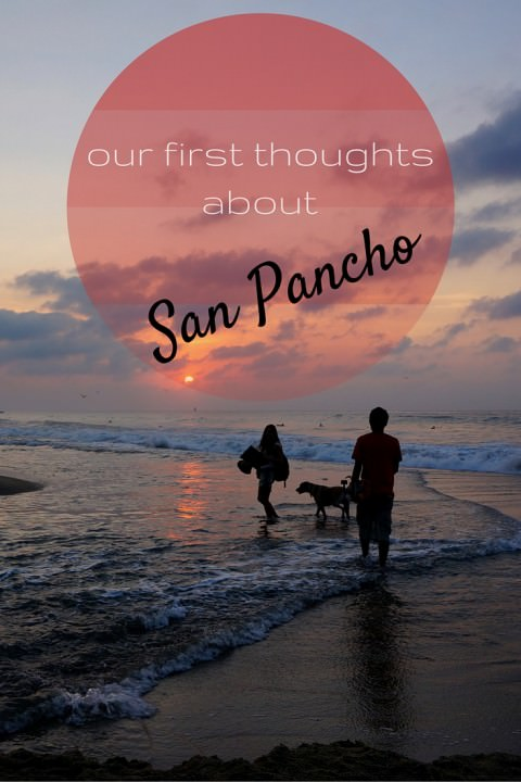 Our First Thoughts About San Pancho