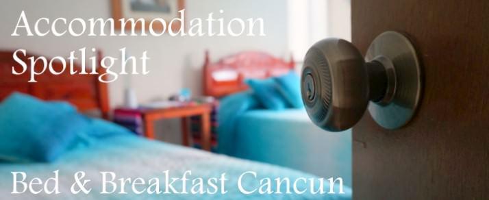 Accommodation Spotlight B&B Cancun