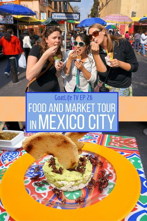 GoatLife TV Episode 26 - Food & Market Tour in Mexico City