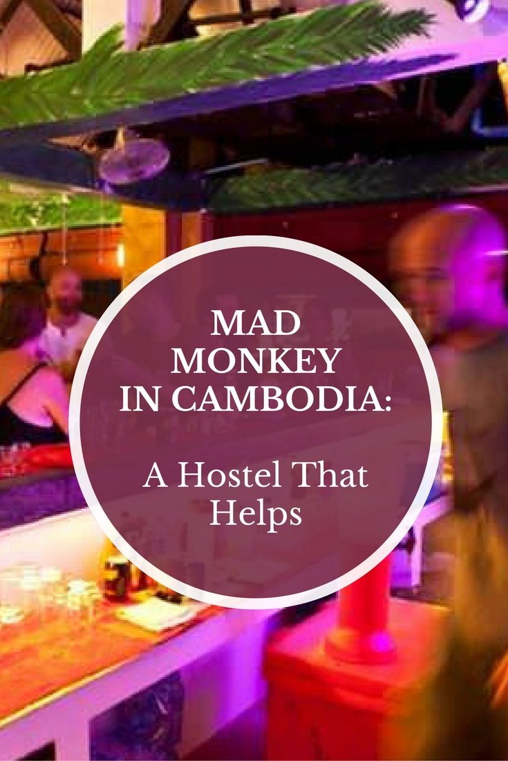 Mad Monkey in Cambodia: A Hostel That Helps