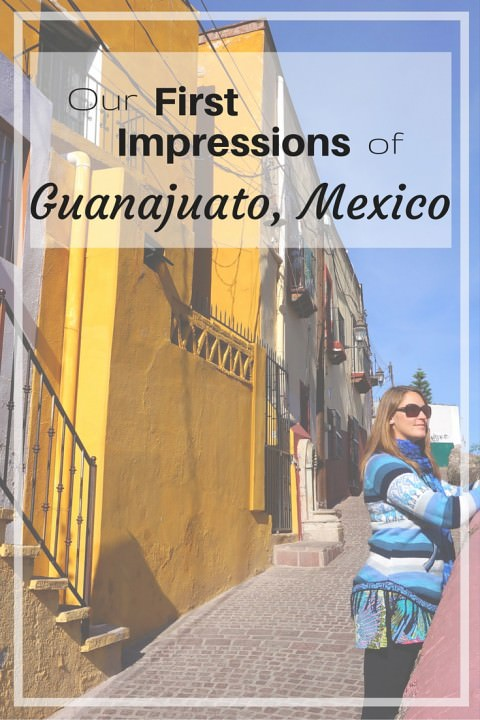 Our First Impressions of Guanajuato, Mexico