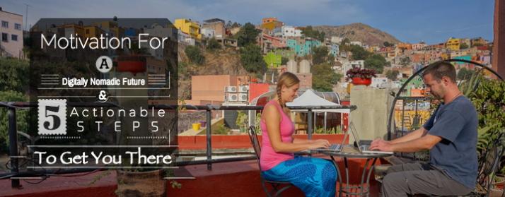 Motivation for a Digitally Nomadic Future