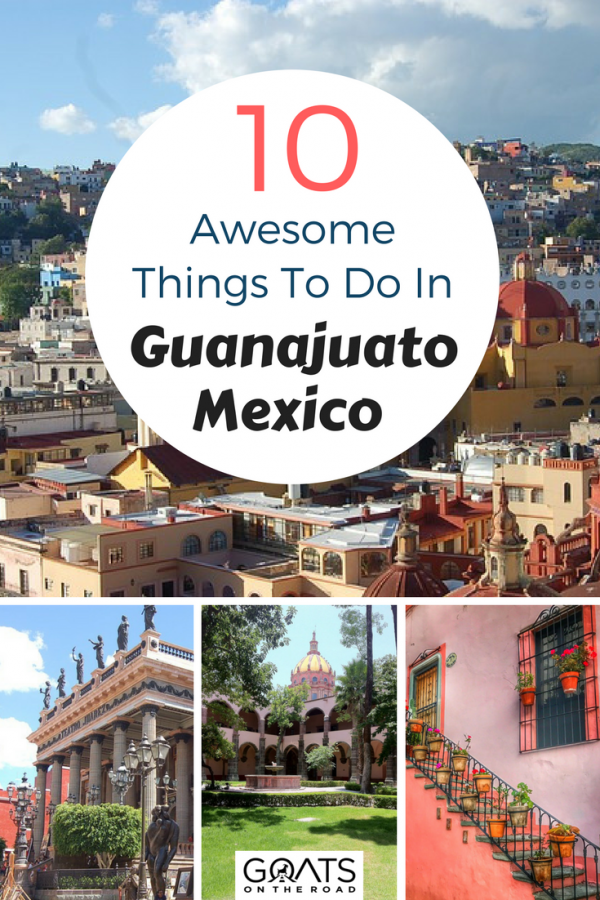 Best views in Mexico with text overlay 10 Awesome Things To Do In Guanajuato Mexico