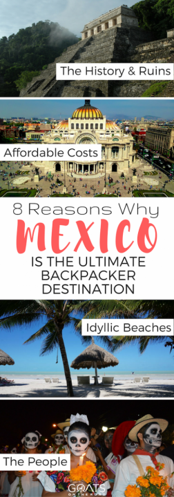 8 Reasons Why Mexico Is The Ultimate Backpacker Destination